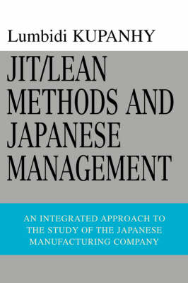 Jit/Lean Methods and Japanese Management: An Integrated Approach to the Study of the Japanese Manufacturing Company (Paperback)