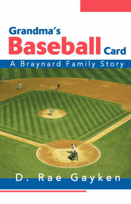 Grandma's Baseball Card: A Braynard Family Story (Paperback)
