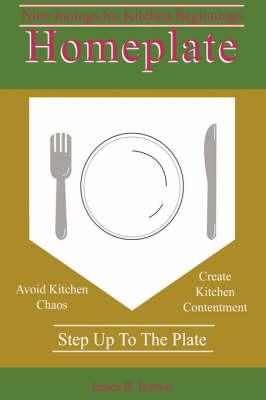 Homeplate: Nine Innings for Kitchen Beginnings (Paperback)