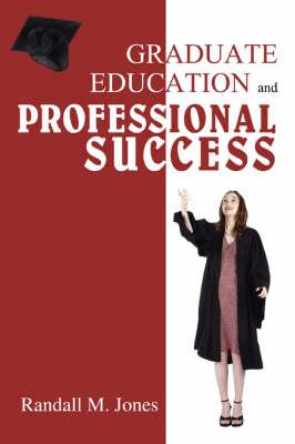 Graduate Education and Professional Success (Paperback)