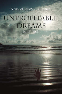 Unprofitable Dreams: A Short Story Collection (Paperback)