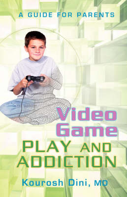 Video Game Play and Addiction: A Guide for Parents (Paperback)