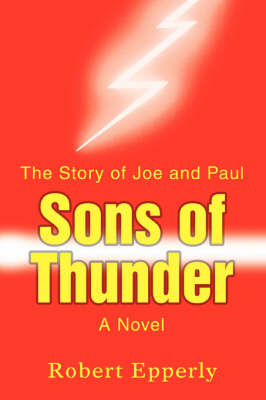 Sons of Thunder: The Story of Joe and Paul (Paperback)