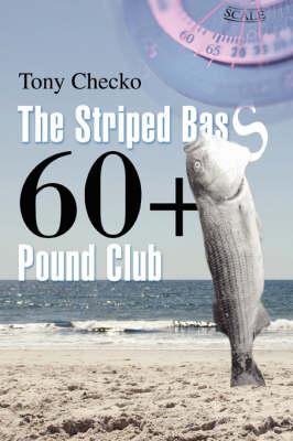 The Striped Bass 60+ Pound Club (Paperback)