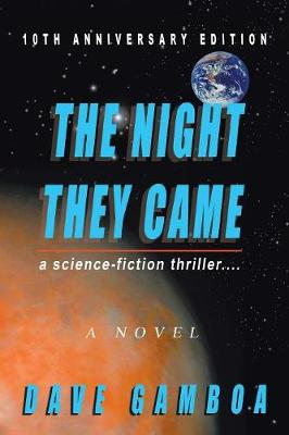 The Night They Came: A Science-Fiction Thriller.... (Paperback)