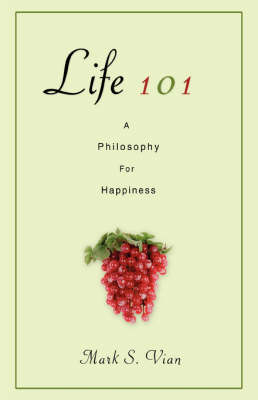 Life 101: A Philosophy for Happiness (Paperback)
