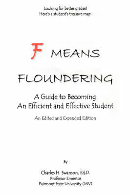 F Means Floundering: A Guide to Becoming an Efficient and Effective Student (Paperback)