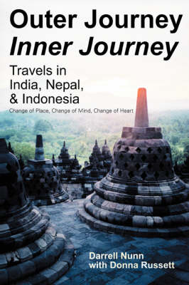 Outer Journey Inner Journey: Travels in India, Nepal, & Indonesia (Paperback)