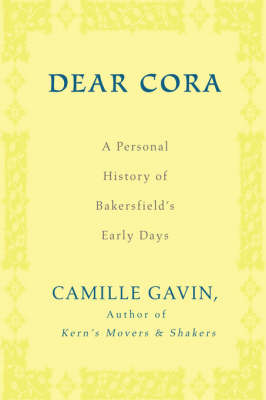 Dear Cora: A Personal History of Bakersfield's Early Days (Paperback)
