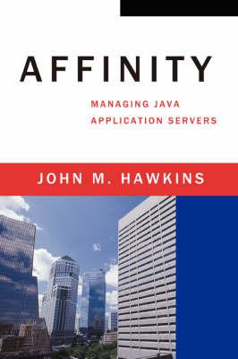 Affinity: Managing Java Application Servers (Paperback)