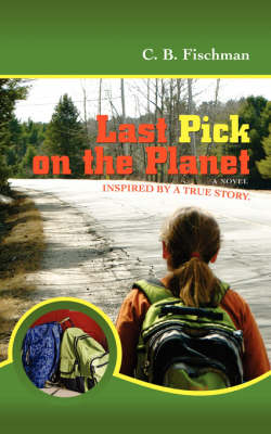 Last Pick on the Planet: Inspired by a True Story. (Paperback)