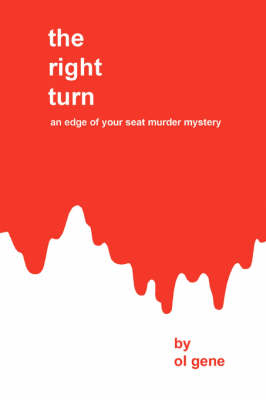 The Right Turn: An Edge of Your Seat Murder Mystery (Paperback)