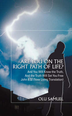 Are You on the Right Path of Life?: And You Will Know the Truth, and the Truth Will Set You Freejohn 8:32 (New Living Translation) (Paperback)