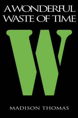 A Wonderful Waste of Time (Paperback)