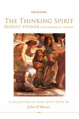 The Thinking Spirit: Rudolf Steiner and Romantic Theory (Paperback)
