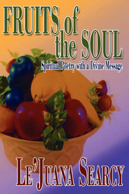 Fruits of the Soul: Spiritual Poetry with a Divine Message (Paperback)