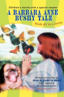 A Barbara Anne Bushy Tale: Book #2 in a Series (Paperback)