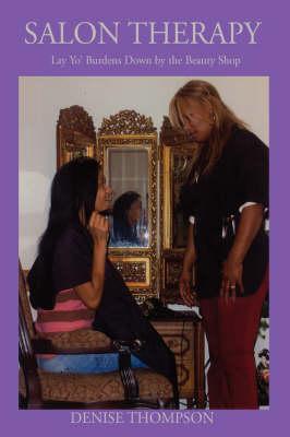 Salon Therapy: Lay Yo' Burdens Down by the Beauty Shop (Paperback)