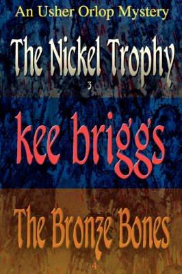 The Nickel Trophy & the Bronze Bones: The Usher Orlop Mystery Series 3 & 4 (Paperback)