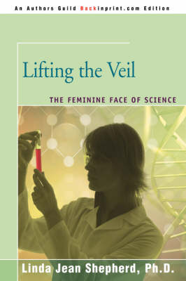 Lifting the Veil: The Feminine Face of Science (Paperback)