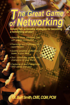 The Great Game of Networking: Simple, Fun, Actionable Strategies for Becoming a Networking All-Star! (Paperback)