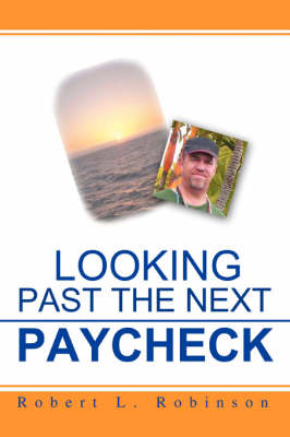 Looking Past the Next Paycheck (Paperback)