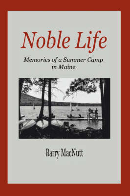 Noble Life: Memories of a Summer Camp in Maine (Paperback)