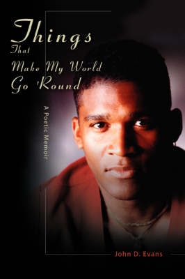 Things That Make My World Go 'Round: A Poetic Memoir (Paperback)
