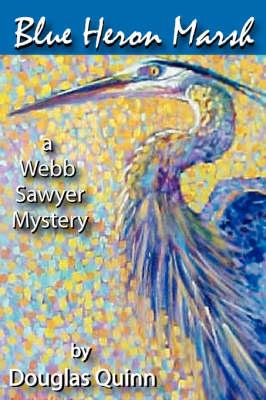 Blue Heron Marsh: A Webb Sawyer Mystery (Paperback)