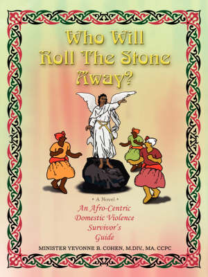 Who Will Roll the Stone Away?: An Afro-Centric Domestic Violence Survivor's Guide (Paperback)