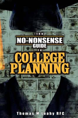 The No-Nonsense Guide to College Planning (Paperback)