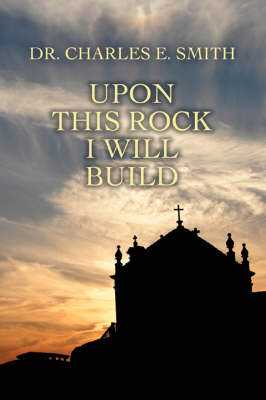 Upon This Rock I Will Build (Paperback)