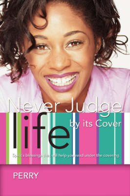 Never Judge Life by Its Cover: Spirit's Blessings That Will Help You Read Under the Covering (Paperback)