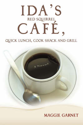 Ida's Red Squirrel Cafe, Quick Lunch, Cook Shack and Grill (Paperback)