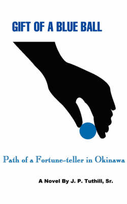 Gift of a Blue Ball: Path of a Fortune-Teller in Okinawa (Paperback)