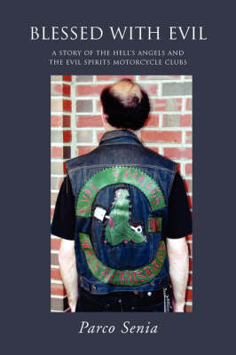 Blessed with Evil: A Story of the Hell's Angels and the Evil Spirits Motorcycle Clubs (Paperback)