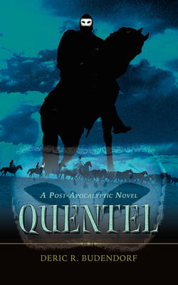 Quentel: A Post-Apocalyptic Novel (Paperback)