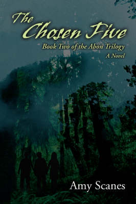 The Chosen Five: Book Two of the Abon Trilogy (Paperback)