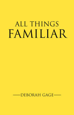 All Things Familiar (Paperback)