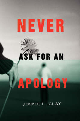 Never Ask for an Apology (Paperback)