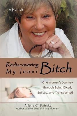 Rediscovering My Inner Bitch (Paperback)