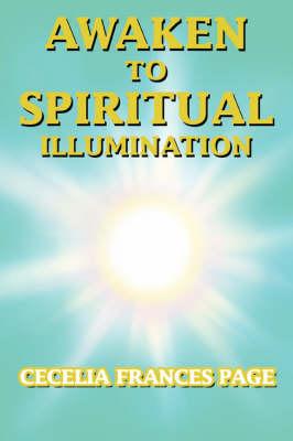 Awaken to Spiritual Illumination (Paperback)