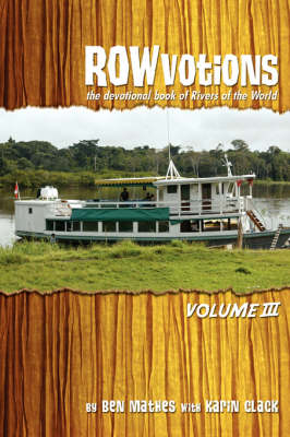 Rowvotions Volume III: The Devotional Book of Rivers of the World (Paperback)