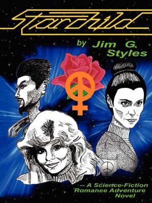 Starchild: A Science-Fiction Romance Adventure Novel (Paperback)