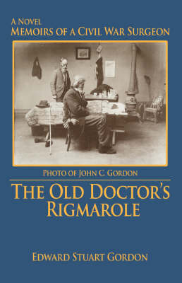 The Old Doctor's Rigmarole: Memoirs of a Civil War Surgeon (Paperback)