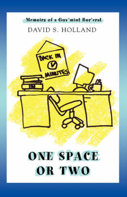 One Space or Two: Memoirs of a Guv'mint Bur'crat (Paperback)