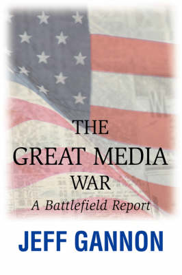 The Great Media War: A Battlefield Report (Paperback)