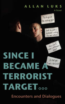 Since I Became a Terrorist Target: Encounters and Dialogues (Paperback)