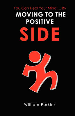 You Can Heal Your Mind . by Moving to the Positive Side (Paperback)