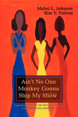 Ain't No One Monkey Gonna Stop My Show (Paperback)